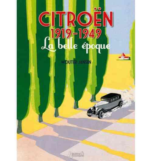 Citroën 1919-1949. La belle époque - Les vingt-cinq premières années des automobiles Citroën mises en valeur par une sélection de textes d'époque et un nombre impressionnant de documents : plus de 1100 photographies, dépliants, affiches, très souvent inédits.